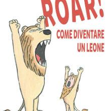 Biblioburro: Roar! Come diventare un leone